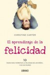 El aprendizaje de la felicidad - Christine Carter, Victoria Simó Perales