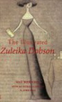 The Illustrated Zuleika Dobson, Or, An Oxford Love Story - Max Beerbohm