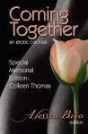 Coming Together: An Erotic Cocktail: Special Memorial Edition: Colleen Thomas - Alessia Brio