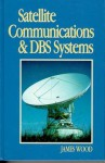 Satellite Communications and DBS Systems - James Wood