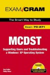 McDst 70-271 Exam Cram 2: Supporting Users & Troubleshooting a Windows XP Operating System - Dan Balter, Ed Tittel