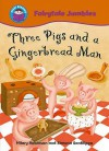 Three Pigs And A Gingerbread Man (Start Reading: Fairytale Jumbles) - Hilary Robinson