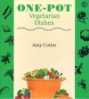 One-Pot Vegetarian Dishes - Amy Cotler