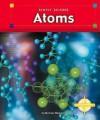 Atoms (Simply Science (Minneapolis, Minn.).) - Melissa Stewart
