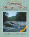Canoeing Michigan Rivers: A Comprehensive Guide to 45 Rivers, Revised and Updated - Jerry Dennis