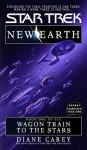 Wagon Train to the Stars (Star Trek, #89; New Earth, #1) - Diane Carey