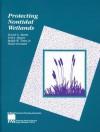 Protecting Nontidal Wetlands - David G. Burke, Erik J. Meyers, Ralph W. Tiner Jr.