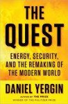 The Quest: Energy, Security, and the Remaking of the Modern World - Daniel Yergin