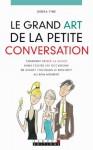 Le grand art de la petite conversation (Comment) (French Edition) - Debra Fine