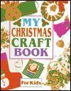 My Christmas Craft Book - Anna Murray, Lynda Watts