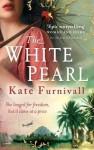 The White Pearl - Kate Furnivall