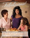 Fabulicious!: Teresa's Italian Family Cookbook - Teresa Giudice, Heather Maclean