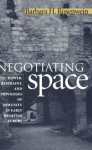 Negotiating Space: Power, Restraint, and Privileges of Immunity in Early Medieval Europe - Barbara H. Rosenwein