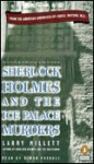 Sherlock Holmes and the Ice Palace Murders - Larry Millett, Simon Prebble