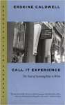 Call it Experience: The Years of Learning How to Write - Erskine Caldwell, Erik Bledsoe