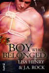 The Boy Who Belonged - Lisa Henry, J.A. Rock