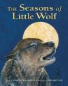 The Seasons of Little Wolf - Jonathan London, Jon Van Zyle