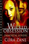 Wicked Obsession (Immortal Lovers Series) - Cora Zane