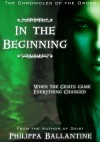 In the Beginning (Chronicles of the Order) - Philippa Ballantine