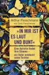 """""""In mir ist es laut und bunt"""": Eine Autistin findet ihre Stimme - ein Vater entdeckt seine Tochter (German Edition) - Arthur Fleischmann, Alexandra Baisch"""