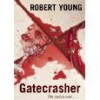Gatecrasher - Robert Young