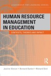 Human Resource Management in Education: Contexts, Themes and Impact (Leadership for Learning Series) - Justine Mercer, Bernard Barker, Richard Bird