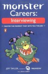 Monster Careers: Interviewing: Master the Moment That Gets You the Job - Jeff Taylor, Doug Hardy