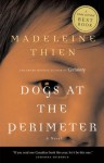 Dogs at the Perimeter - Madeleine Thien