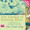 The Garden of Evening Mists - Tan Twan Eng, Anna Bentinck