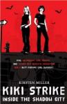 Inside the Shadow City (Kiki Strike,#1) - Kirsten Miller