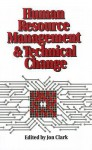 Human Resource Management and Technical Change - Jon Clark