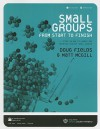 Small Groups from Start to Finish [With CDROM] - Doug Fields