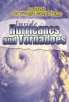 Inside Hurricanes and Tornadoes - Neil Morris
