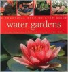 Water Gardens: A Practical Step-By-Step Guide - Yvonne Rees, Neil Sutherland