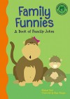 Family Funnies: A Book of Family Jokes - Michael Dahl
