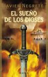 El sueño de los dioses - Javier Negrete