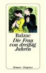 Die Frau von dreißig Jahren. (Taschenbuch) - Honoré de Balzac, Erich Noether