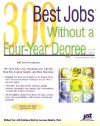 300 Best Jobs Without a Four-Year Degree - Michael Farr, Laurence Shatkin