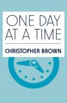 One Day at a Time - Christopher Brown