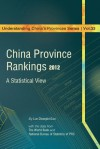 China Province Rankings 2012: A Statistical View (Understanding China's Provinces) (Volume 33) - The World Bank, National Bureau of Statistics Of Prc, Luc Changlei Guo