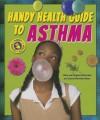 Handy Health Guide to Asthma - Alvin Silverstein