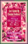 Can I Control My Changing Emotions?: Answers to Questions Women Ask about Their Moods - Annie Chapman, Luci Shaw, Florence Littauer