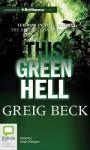 This Green Hell - Greig Beck, Sean Mangan