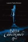 Bleu cauchemar - Laurie Faria Stolarz, Valérie Le Plouhinec, Stolarz Faria
