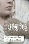 Gloves: A Paranormal Short - Ellen C. Maze