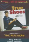 True Shoes - Kari Lee Townsend, Doug Wilhelm
