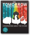 The Tomorrow Project Anthology: Conversations about the Future - Brian David Johnson, Madeline Ashby, Rob Enderle, Jon Peddie, Roger Kay, Karl Schroeder, Kathleen Maher