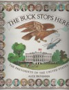 The Buck Stops Here: The Presidents Of The United States - Alice Provensen, Alice Povensen