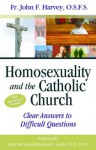Homosexuality & the Catholic Church - Harvey O.S.F.S., Fr. John F., Most Reverend Raymond L. Burke, Benedict J. Groeschel