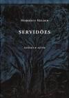 Servidões - Herberto Helder